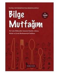 Kitap - Bilge Mutfağım II - Ek Gıda Kitabı (İlk 1000 Gün Beslenme)