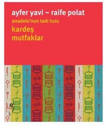 Gün Yayıncılık - Kitap - Anadolu'nun Tadı Tuzu Kardeş Mutfaklar