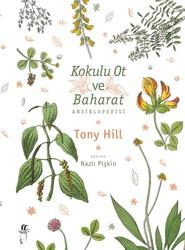 OĞLAK YAYINLARI - Kokulu Ot ve Baharat Ansiklopedisi Toni Hill (Çeviren Nazlı Pişkin)
