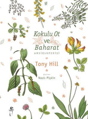 Kokulu Ot ve Baharat Ansiklopedisi Toni Hill (Çeviren Nazlı Pişkin)