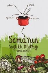 Kitap - Sema nın Sağlıklı Mutfağı- Sema Sümeli
