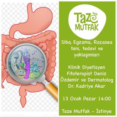 Sibo-Egzama-Rozasea Tanı, Tedavi ve Yaklaşımları Klinik Diyetisyen Deniz Özdemir&Dermatolog Kadriye Akar 13 Ocak Pazar 14:00